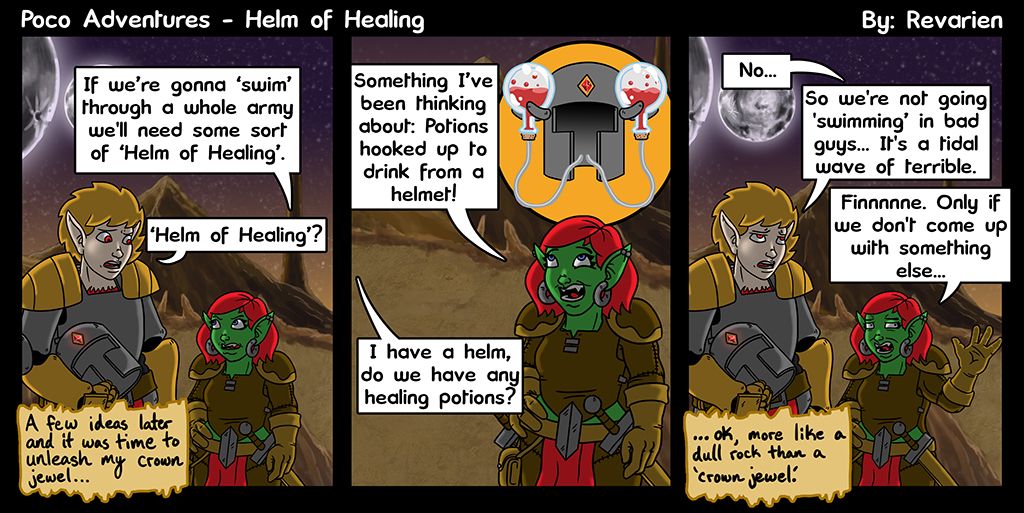 Helm of Healing: -1 movement (so you don't spill your potions), 2 charges of Healing potion you rig up to the helm, -5 to ridicule checks.There is a 5% chance on armor save that a healing potion was struck, if so, lose 1 charge.